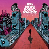 Big Mean Sound Machine - Seeing the Bigger Picture