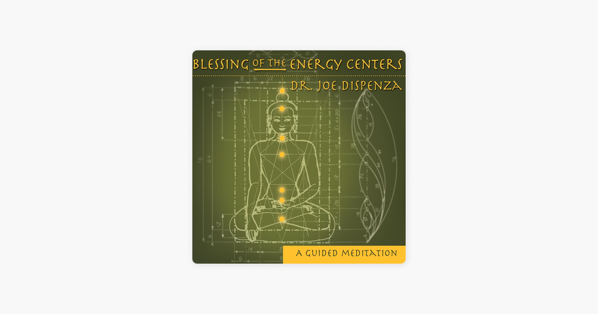 Blessing of the Energy Centers by Dr  Joe Dispenza on iTunes