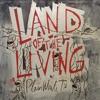 Land of the Living - Single ジャケット写真