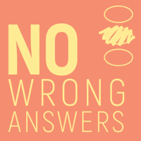 Podcast cover art for No Wrong Answers