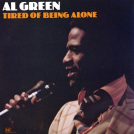 Tired Of Being Alone By Al Green On Apple Music