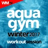 Aqua Gym Winter 2017 Workout Session (60 Minutes Non-Stop Mixed Compilation for Fitness & Workout 128 Bpm / 32 Count)