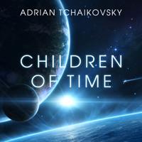 Adrian Tchaikovsky - Children of Time (Unabridged) artwork