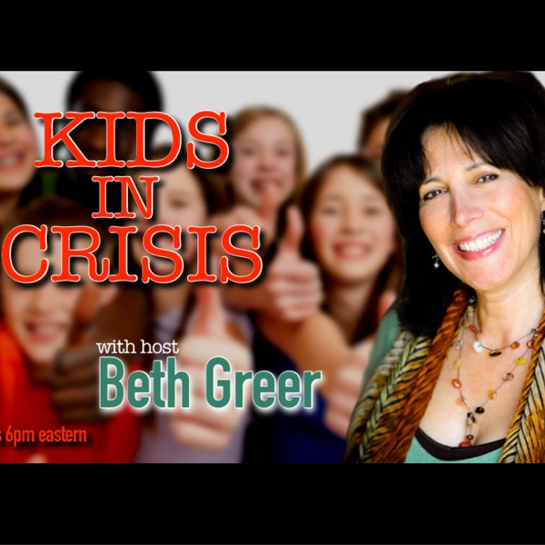 Kids in Crisis Radio Show: Expert Interviews on New, Effective