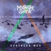 Midnight Shine - Northern Man
