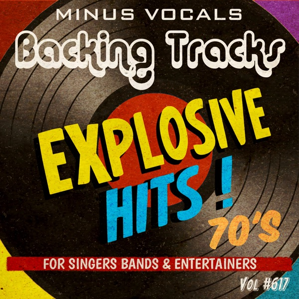 Explosive Hits 70's Backing Tracks Vol 617 (Instrumental Karaoke Backing Track)