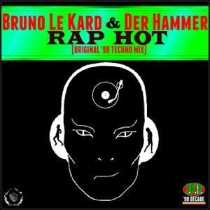 Bruno Le Kard & Der Hammer - Rap Hot (Le Kard Loop Fx Mix)