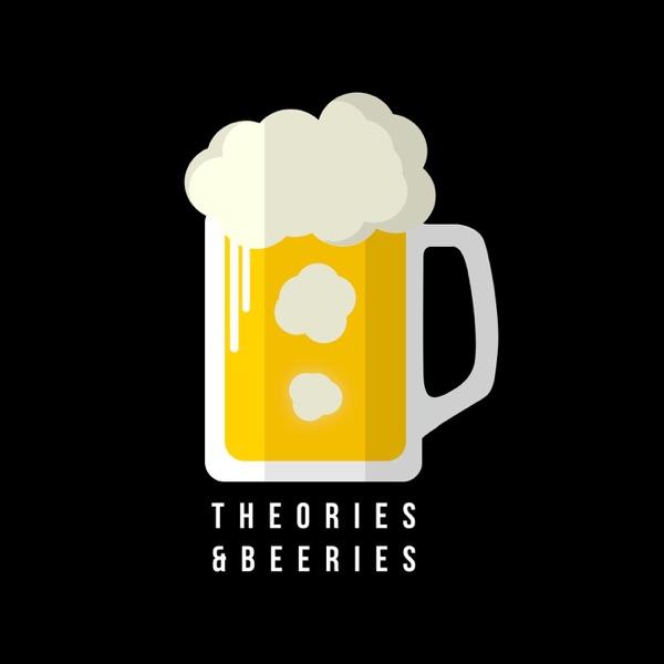 Theories & Beeries