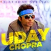 Uday Chopra - Birthday Special