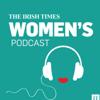 The Irish Times Women's Podcast