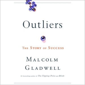 Outliers: The Story of Success (Unabridged) - Malcolm Gladwell audiobook, mp3