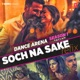 Soch Na Sake Refix From Dance Arena Season 1 Single