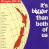 It's Bigger Than Both of Us (NZ Singles: 1979-82)