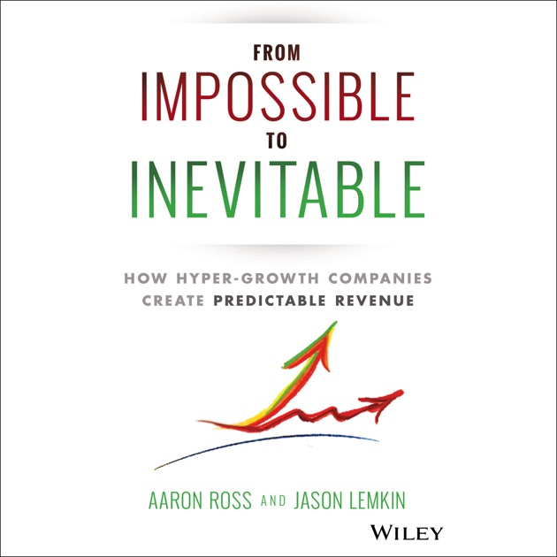 From Impossible To Inevitable How Hyper Growth Companies Create
