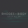 RHODES & Birdy - Let It All Go artwork