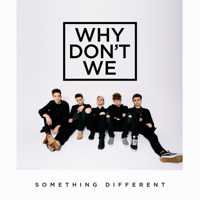Something Different - EP - Why Don't We album