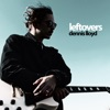 Leftovers - Single, Dennis Lloyd