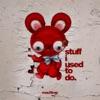 stuff i used to do, deadmau5