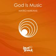 God Is Music - Mateo Makams - Mateo Makams
