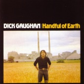 Dick Gaughan - The Snows They Melt the Soonest