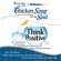 Jack Canfield, Mark Victor Hansen, Amy Newmark (editor) & Deborah Norville (foreword) - Chicken Soup for the Soul: Think Positive: 101 Inspirational Stories about Counting Your Blessings and Having a Positive Attitude (Unabridged)