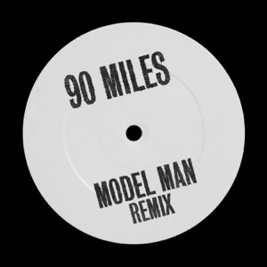 90 Miles (Model Man Remix) - Single