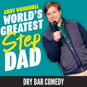 Andy Woodhull - World's Greatest Stepdad