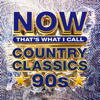 Various Artists - NOW That's What I Call Country Classics 90s  artwork