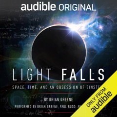 Light Falls: Space, Time, and an Obsession of Einstein (Unabridged)