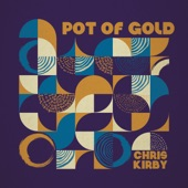 Chris Kirby - Pot of Gold