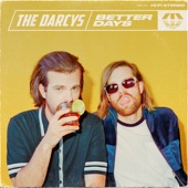 The Darcys - Better Days