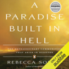 Rebecca Solnit - A Paradise Built in Hell: The Extraordinary Communities That Arise in Disaster (Unabridged)  artwork