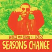 Wicked & Bonny - Seasons change (feat. Berise & Shanti Powa)