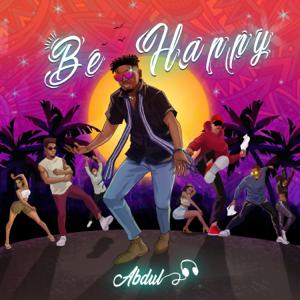 ABDUL - Be Happy