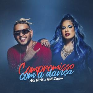 MC WM & Tati Zaqui - Compromisso Com a Dança