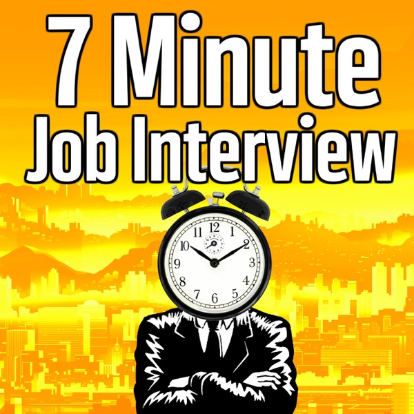 7 Minute Job Interview Podcast - Job Interview Tips, Resume Tips, and Career Advice
