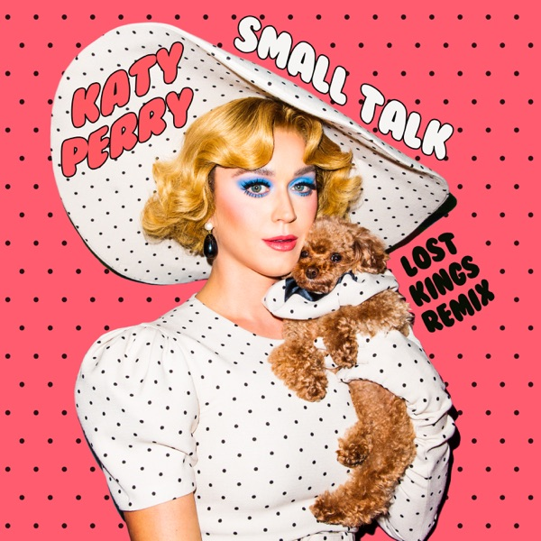 Small Talk (Lost Kings Remix) - Single