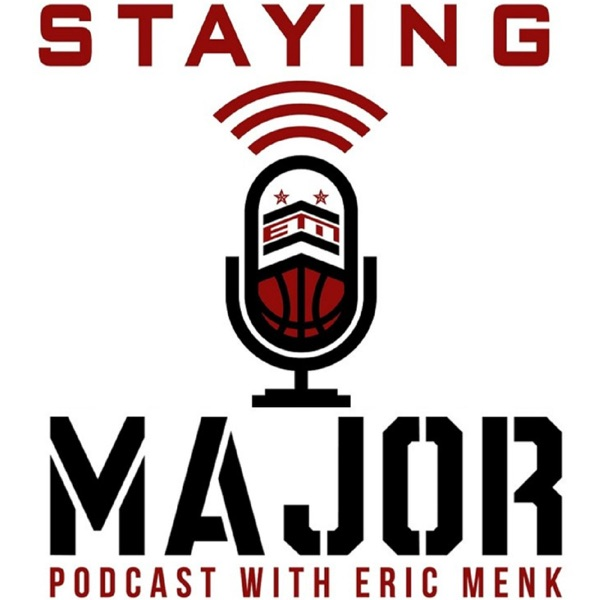 Staying MAJOR Podcast with Eric Menk