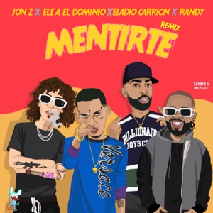 Jon Z, Ele a el Dominio & Eladio Carrión - Mentirte (Remix)