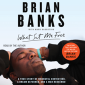 What Set Me Free (The Story That Inspired the Major Motion Picture Brian Banks) (Unabridged)