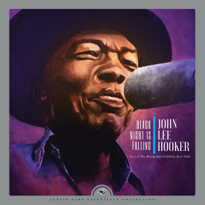 John Lee Hooker - Black Night is Falling: Live at the Rising Sun Celebrity Jazz Club (Collector's Edition)