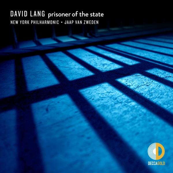 New York Philharmonic & Jaap van Zweden - David Lang: prisoner of the state