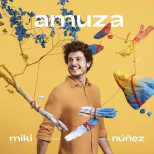 Miki Núñez - Amuza