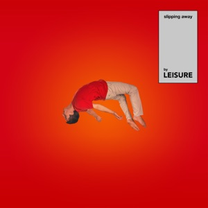 LEISURE - Slipping Away