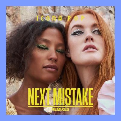 Next Mistake (Remixes) - Single - Icona Pop