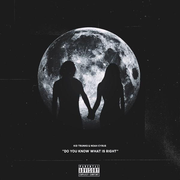 Do You Know What Is Right? (feat. Noah Cyrus) - Single