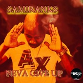 SamiRanks - Neva Give Up