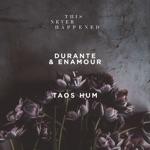 Durante & Enamour - Taos Hum