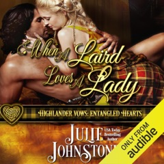 When a Laird Loves a Lady: Highlander Vows: Entangled Hearts, Book 1 (Unabridged)