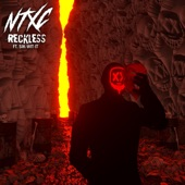Ntxc - Reckless (feat. MC Sik-Wit-It)